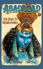 NEW - The Road to Inconceivable (Abadazad, Book 1) by DeMatteis, J. M.
