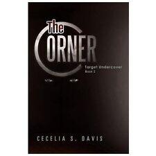 The Corner : Target Undercover Book 2 by Cecelia S. Davis (2013, Paperback)