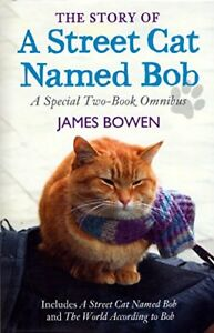 The Story of A Street Cat Named Bob - A Special Two-Book Omnibus-James Bowen