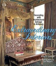 Extraordinary Interiors: Decorating with Architectural Salvage & Antiques Colema