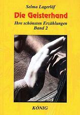 DIE GEISTERHAND - Selma Lagerlöf - Ihre schönsten Erzählungen Band 2