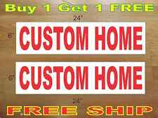 "CUSTOM HOME 6""x24"" REAL ESTATE RIDER SIGNS Buy 1 Get 1 FREE 2 Sided Plastic"