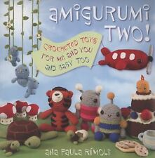 Amigurumi Two! : Crocheted Toys for Me and You and Baby Too by Ana Paula...