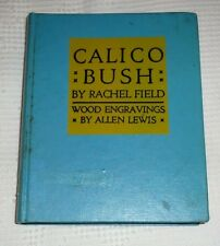 Calico Bush by Rachel Field 1931 HB Wood Engravings by Allen Lewis Illustrated