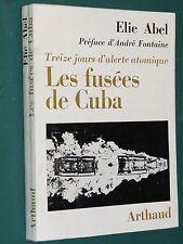 Les fusées de CUBA 13 jours d'alerte atomique Elie ABEL