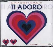 DJ FRANCESCO / PAVAROTTI Ti adoro   (CD Single)