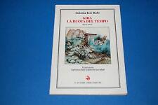 Gira La Ruota Del Tempo - Antonia Izzi Rufo, L'Autore Libri Firenze.