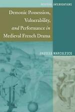 Demonic Possession, Vulnerability, and Performance in Medieval French Drama (Med