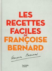 les recettes faciles de Françoise Bernard