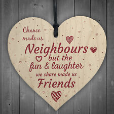 Chance Made Us Neighbours Wooden Heart Plaque Sign Friendship Thank You Gift