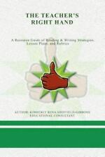 The Teacher's Right Hand : A Resource Guide of Reading and Writing...