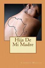 Hija de Mi Madre by Carmen Mojica (2009, Paperback)