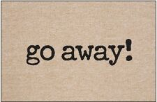 Go Away! Doormat - 18x27 - Humorous Welcome Mat Novelty Gift Idea
