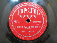 The Spiders - I Didn't Want To Do It/You're The One on Imperial 5265 78RPM