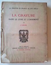 La Gravure Dans Le Livre Et L'Ornement by J. Lieure, Vanoest, 1927