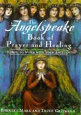 The Angelspeake Book Of Prayer And Healing: How to