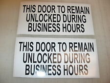 2 Black THIS DOOR TO REMAIN UNLOCKED DURING BUSINESS HOURS Sticker Decals