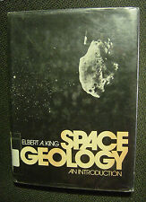 Elbert A King: Space Geology-An Introduction (ex-library Hardcover) 1976