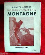 Alpinisme TECHNIQUE ET POESIE DE LA MONTAGNE  Par  Ph. AMIGUET