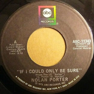 """NOLAN PORTER """"IF I COULD ONLY BE SURE"""" 7"""" 45rpm 1972 ABC, VG+! NORTHERN SOUL"""