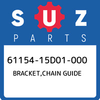 61154-15D01-000 Suzuki Bracket,chain guide 6115415D01000, New Genuine OEM Part