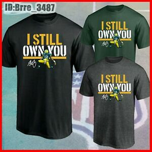 SALE 30% - Aaron Rodgers #12 Green Bay Packers I Still Own You T-Shirt, All Size