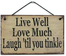 Live Love Laugh 5x8 Sign Inspire Home Decor til You Tinkle Bathroom Life Saying