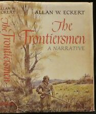 Eckert, Allan W.  The Frontiersmen, a Narrative.  First Edition, Second Printing