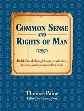 Common Sense and Rights of Man Bold thoughts on revolution,reason Thomas Paine