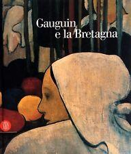 GAUGUIN E LA BRETAGNA A CURA DI ANDRÉ CARIOU SKIRA 2003