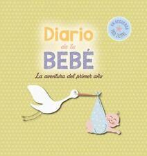 Diario de Tu Bebé : La Aventura Del Primer Año by Lectio Ediciones Staff...