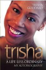 Trisha: A Life Less Ordinary by Trisha Goddard (Paperback) New Book