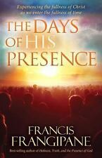 The Days of His Presence: Experiencing the Fullness of Christ as We Enter the Fu