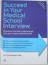 Succeed in Your Medical School Interview: Stand Out from the Crowd and Get into