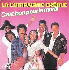 """45 TOURS / 7"""" SINGLE--LA COMPAGNIE CRÉOLE--C'EST BON POUR LE MORALE--1982"""