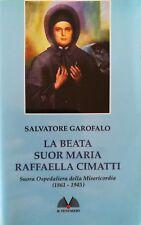 Salvatore Garofalo LA BEATA SUOR MARIA RAFFAELLA CIMATTI suora ospedaliera della