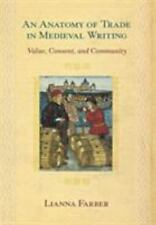 An Anatomy of Trade in Medieval Writing : Value, Consent, and Community by...