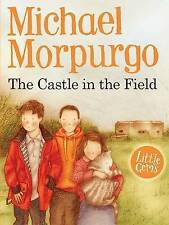 The Castle in the Field by Michael Morpurgo (Paperback, 2013)