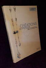 V. Guyot Créations En Perles de Cristal  Devenez Concepteur et Artisan (Swarovki
