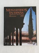 Pedro Navascues Palacio MONASTERIOS EN ESPANA Arquitectura y vida monastica
