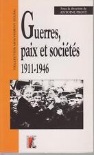 PROST Antoine (Sous la direction de) / GUERRES, PAIX ET SOCIETES 1911-1946