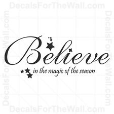 Believe in the Magic of the Season Christmas Wall Decal Vinyl Art Quote Decor C5