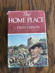 THE HOME PLACE by FRED GIPSON Peoples Book Club Hardcover 1950