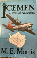 THE ICEMEN A Novel of Antarctica