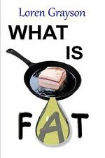 What Is Fat by Loren Grayson (2015, Paperback)