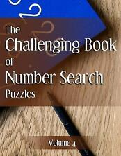 The Challenging Book of Number Search Puzzles: The Challenging Book of Number...