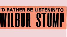 """I'd Rather Be Listenin' To Wilbur Stump"" 1960s orange Bumper Sticker Saloon"