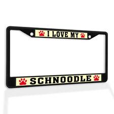 Metal License Plate Frame Vinyl Insert I Love My Schnoodle Dog
