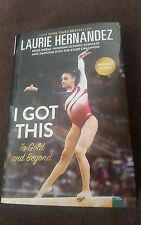 LAURIE HERNANDEZ - I GOT THIS - autographed book