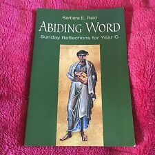 BARBARA E. REID. ABIDING WORD. SUNDAY REFLECTIONS FOR YEAR C. 9780814633137